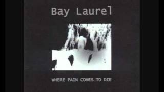 Watch Bay Laurel A Misery Song video