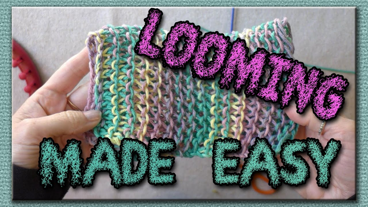 Learn the Basic Stitches for Loom Knitting - Dish Cloths - YouTube