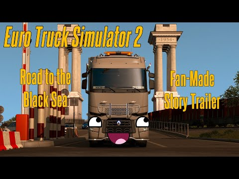 Euro Truck Simulator 2: Road to the Black Sea Short Film (Fan-Made Story Trailer)