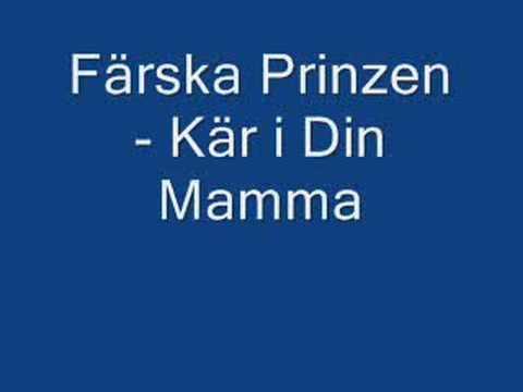 Färska Prinzen - Kär i Din Mamma