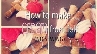 How To Make Cream From Felt (No Sewing)