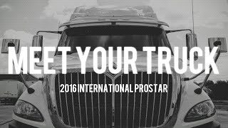 Meet Your Truck: 2016 International Prostar