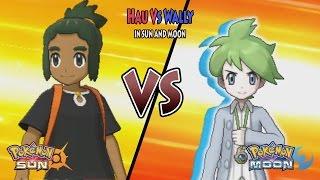 Pokemon Sun and Moon: Rival Hau Vs Wally (Pokemon Rival, Battle Tree Wally)