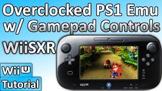 How to Soft-mod WiiU: Pt 12 - Install an Overclocked PS1 Emulator w/ Gamepad Controls