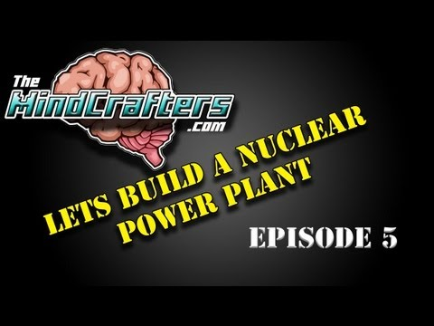 Lets Build a Nuclear Power Plant - Episode 5