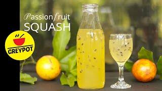 Passion Fruit Squash | Refreshing Passion Fruit Drink