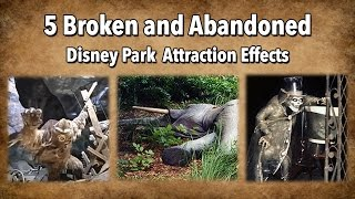 5 Broken and Abandoned Disney Park Attraction Effects