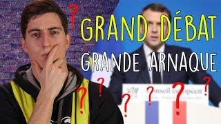 Grand DÉBAT ou Grande ARNAQUE ?