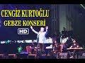 Lagu GEBZE CENGİZ KURTOĞLU KONSERİ