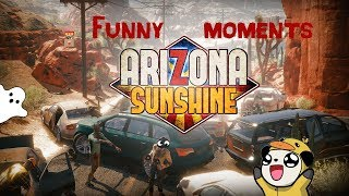 [VR Arizona Sunshine] Funny moments