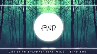 Christian Staymaer feat. MiLo - Find You (official lyric video)