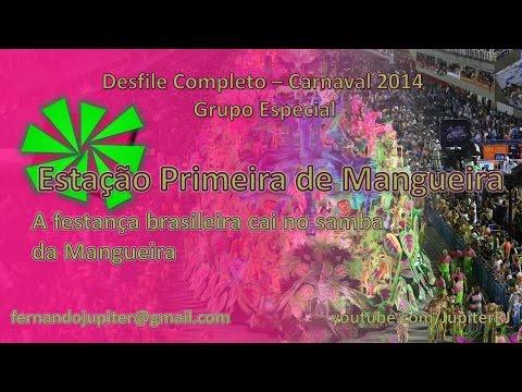Desfile Completo Carnaval 2014 - Estação Primeira de Mangueira