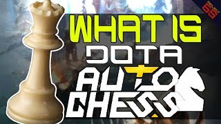 What Is Dota Auto Chess?