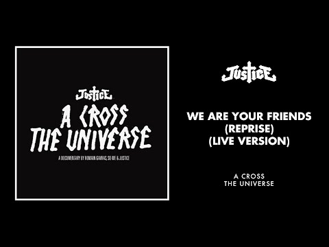 Justice - We Are Your Friends (Reprise) (Live Version)