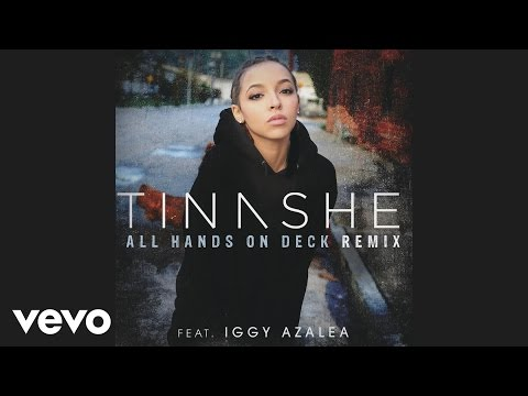 Tinashe - All Hands On Deck REMIX ft. Iggy Azalea