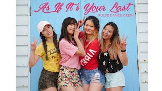 BLACKPINK 블랙핑크 - As If It's Your Last 마지막처럼 | Pulse Dance Crew Australia (Dance Cover)