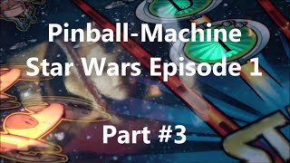 Star Wars Episode 1 [HD] - Pinball Flipper SWEP1 Gameplay - Part #3