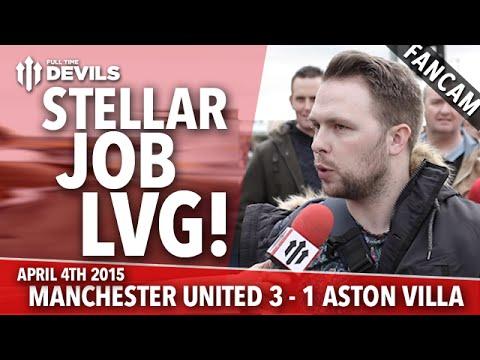 Stellar Job Louis Van Gaal | Manchester United 3 Aston Villa 1 | FANCAM