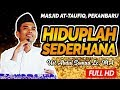Ceramah Ustadz Abdul Somad - Hiduplah Sederhana (Masjid At-Taufiq)