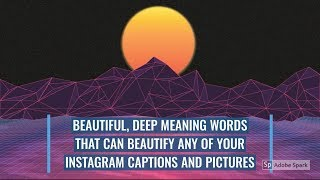 Beautiful, Deep Meaning Words That Can Beautify Your Instagram Caption and Pictures