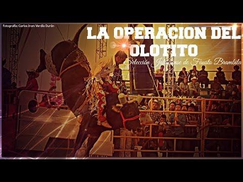 La Operación del Olotito Selección Jalisciense de Fausto Brambila