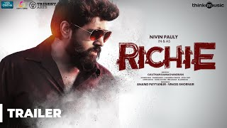 Richie Trailer ( 4K ) | Nivin Pauly, Natty, Shraddha Srinath, Lakshmipriyaa | B. Ajaneesh Loknath