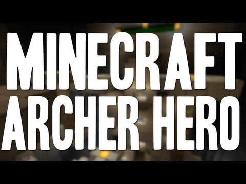 archer hero minecraft custom map download