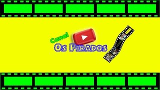 Intro Os Pirados