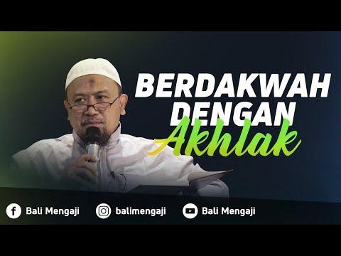 Berdakwah Dengan Akhlak - Ustadz Mahfudz Umri, Lc
