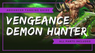 Advanced Vengeance Demon Hunter Tanking Guide | WoW BFA
