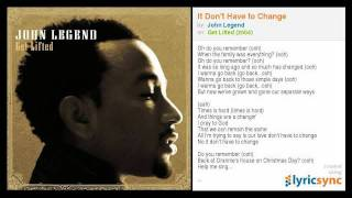 Watch John Legend It Dont Have To Change video