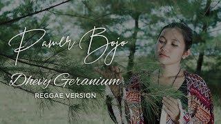 PAMER BOJO - Dhevy Geranium Reggae Version