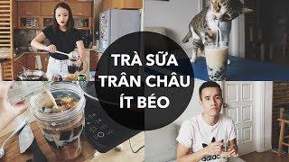 CÁCH LÀM TRÀ SỮA TRÂN CHÂU ÍT BÉO | Vlog | Giang Ơi