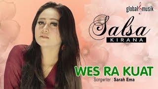 Salsa Kirana - Wes Ra Kuat (Official Music Video)
