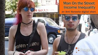 Man On the Street: Income Inequality