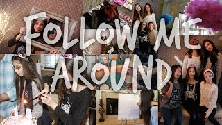 Follow Me Around: My Birthday Party