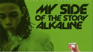 Download Lagu Alkaline - My Side Of The Story (Raw) [2016] Gratis STAFABAND