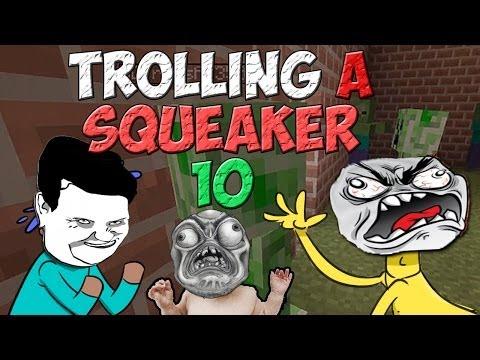 Minecraft: Trolling A Squeaker 10 PART 1
