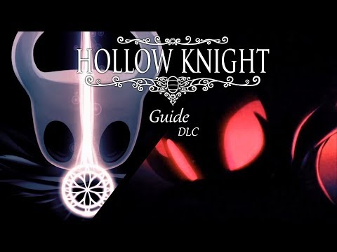 Hollow Knight : guide DLC 1&2 (Hidden Dreams, The Grimm Troupe)
