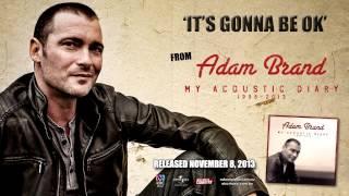 Watch Adam Brand Its Gonna Be Ok video