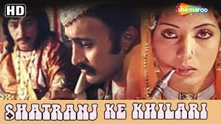 Shatranj Ke Khilari (1977) (HD) Hindi Full Movie| Sanjeev Kumar | Saeed Jaffrey |Shabana Azmi