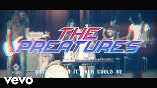 The Preatures - Better Than It Ever Could Be