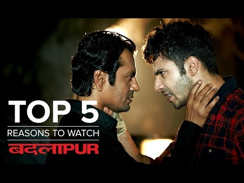Top 5 Reasons To Watch Badlapur | Varun Dhawan, Yami Gautam & Nawazuddin Siddiqui