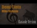 Mike Mohede - Demi Cinta Karaoke Version | Ayjeeme Karaoke MP3