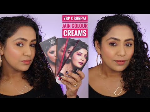 YBP x SHREYA JAIN COLOUR CREAMS REVIEW & DEMO