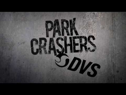 DVS Park Crashers