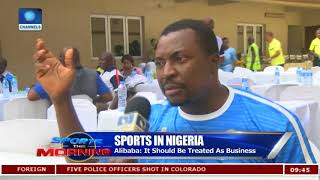 Sports In Nigeria Should Be Treated As Business |Sports This Morning|