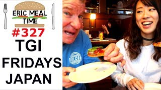 T.G.I. Friday's Japan - Eric Meal Time #327