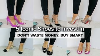 TOP ICONIC DESIGNER SHOES TO INVEST IN // Buy Smart