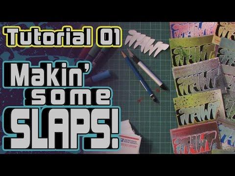Makin' Some Slaps! - Graffiti Stickers - Tutorial 01